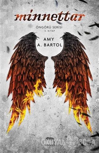 Minnettar - Amy A. Bartol - Yabancı Yayınları