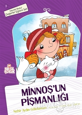 Minnoş'un Pişmanlığı - Nehir Aydın Gökduman - Nesil Çocuk Yayınları