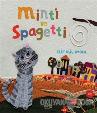 Minti ve Spagetti - Elif Gül Aydın - İlksatır Yayınevi