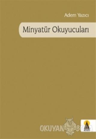 Minyatür Okuyucuları - Adem Yazıcı - Ebabil Yayınları