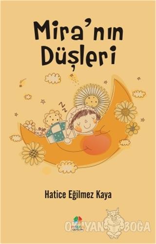 Mira'nın Düşleri - Hatice Eğilmez Kaya - Roza Çocuk Yayınları