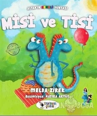Misi ve Tisi - Altan'ın Renkli Dünyası