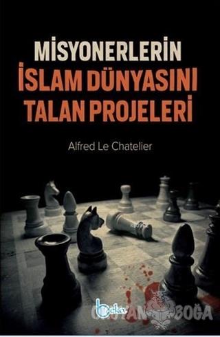 Misyonerlerin İslam Dünyasını Talan Projeleri