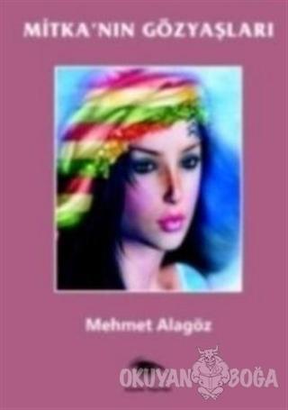 Mitka'nın Gözyaşları - Mehmet Alagöz - Ceylan Yayınları