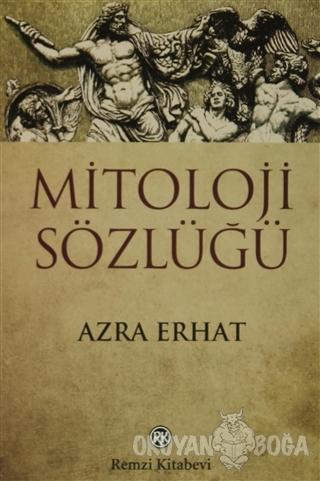 Mitoloji Sözlüğü - Azra Erhat - Remzi Kitabevi
