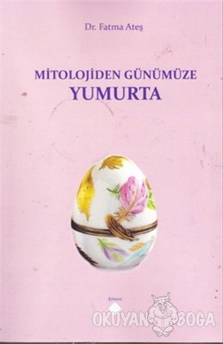 Mitolojiden Günümüze Yumurta