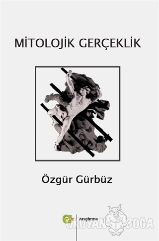 Mitolojik Gerçeklik - Özgür Gürbüz - Aram Yayınları