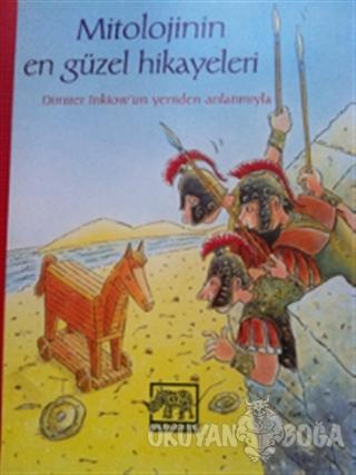 Mitolojinin En Güzel Hikayeleri - Dimiter İnkiow - Gergedan Yayınları