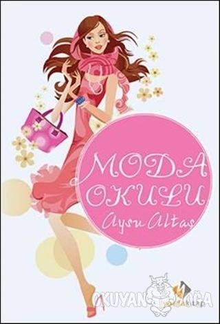 Moda Okulu - Aysu Altaş - Yolda Kitap