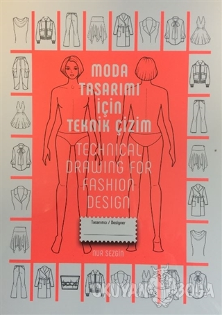 Moda Tasarımı İçin Teknik Çizim - Technical Drawing For Fashion Design