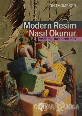 Modern Resim Nasıl Okunur (Ciltli) - Jon Thompson - HayalPerest Kitap