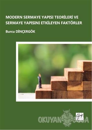 Modern Sermaye Yapısı Teorileri ve Sermaye Yapısını Etkileyen Faktörler