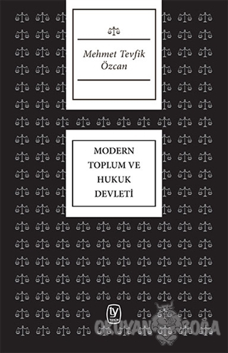 Modern Toplum ve Hukuk Devleti - Mehmet Tevfik Özcan - Tekin Yayınevi