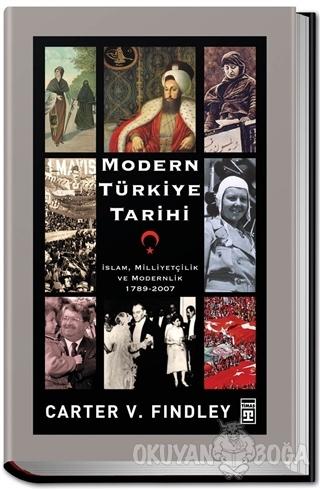 Modern Türkiye Tarihi (Ciltli) - Carter Vaughn Findley - Timaş Yayınla
