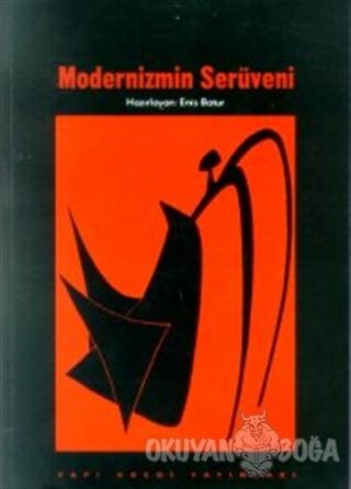 """Modernizmin Serüveni Bir """"Temel Metinler"""" Seçkisi 1840-1990 - Derleme"""