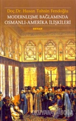 Modernleşme Bağlamında Osmanlı-Amerika İlişkileri 1786 - 1929