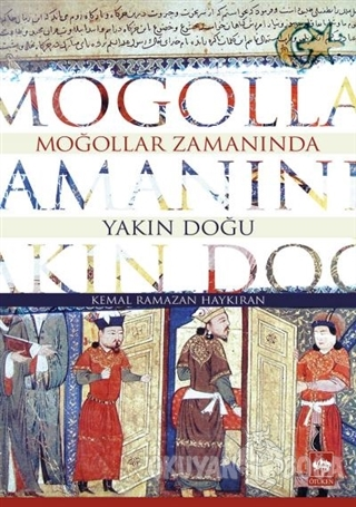 Moğollar Zamanında Yakın Doğu - Kemal Ramazan Haykıran - Ötüken Neşriy