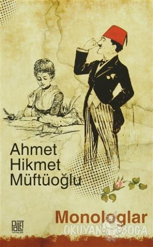 Monologlar - Ahmet Hikmet Müftüoğlu - Palet Yayınları