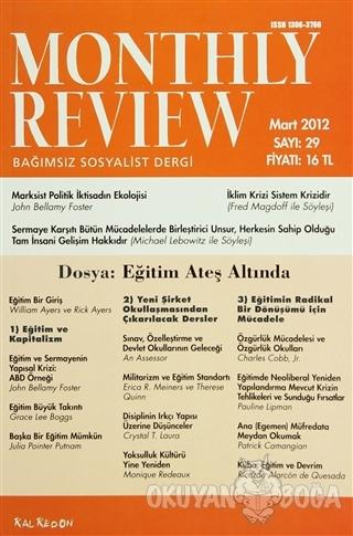 Monthly Review Bağımsız Sosyalist Dergi Sayı: 29 / Mart 2012 - Kolekti