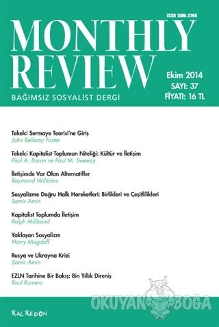 Monthly Review Bağımsız Sosyalist Dergi Sayı: 37 / Ekim 2014 - Kolekti