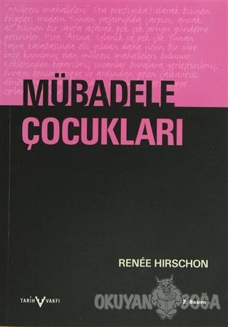 Mübadele Çocukları - Renee Hirschon - Tarih Vakfı Yurt Yayınları