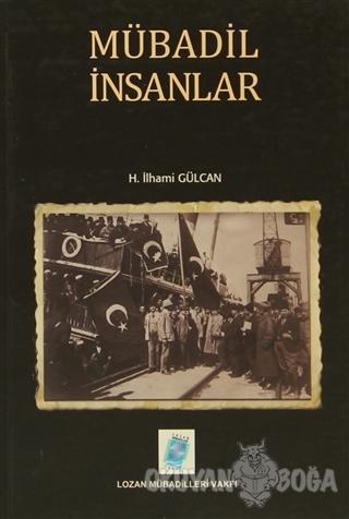 Mübadil İnsanlar - H. İlhami Gülcan - Lozan Mübadilleri Vakfı Yayınevi