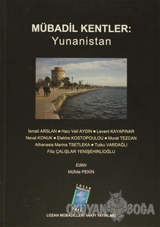 Mübadil Kentler: Yunanistan - İsmail Arslan - Lozan Mübadilleri Vakfı