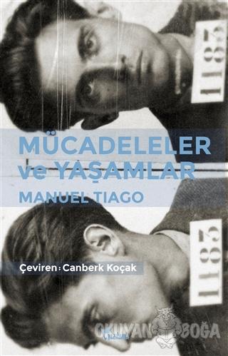Mücadeleler ve Yaşamlar - Manuel Tiago - Yazılama Yayınevi