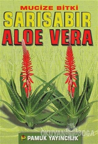 Mucize Bitki Sarı Sabır Aloe Vera (Bitki-017) - Saim Güngör - Pamuk Ya
