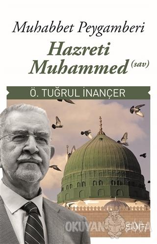 Muhabbet Peygamberi Hz. Muhammed (Sav) - Ö. Tuğrul İnançer - Sufi Kita