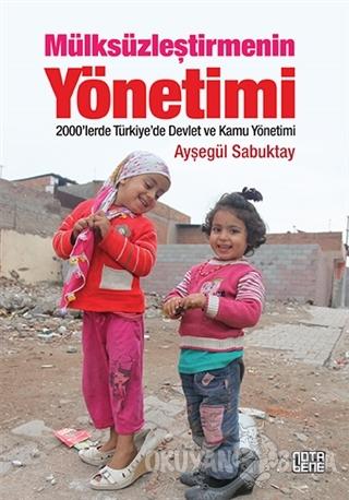 Mülksüzleştirmenin Yönetimi - Ayşegül Sabuktay - Nota Bene Yayınları