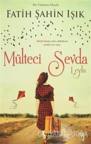 Mülteci Sevda - Leyla - Fatih Şahin Işık - Uğur Tuna Yayınları