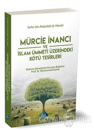 Mürcie İnancı ve İslam Ümmeti Üzerindeki Kötü Tesirleri - Sefer bin Ab