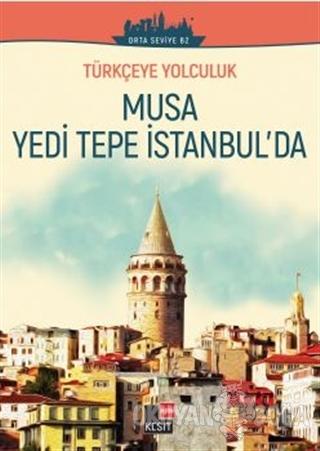 Musa Yedi Tepe İstanbul'da (Orta Seviye B2)