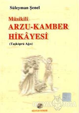 Musikili Arzu-Kamber Hikayesi (Taşköprü Ağzı) - Süleyman Şenel - Milen