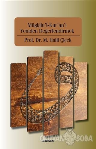 Müşkilu'l-Kur'an'ı Yeniden Değerlendirmek - Halil Çiçek - Beyan Yayınl
