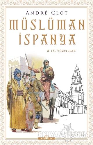 Müslüman İspanya - Andre Clot - Timaş Yayınları