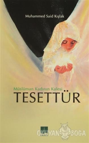 Müslüman Kadının Kalesi Tesettür - Muhammed Said Kışlak - Semere Yayın
