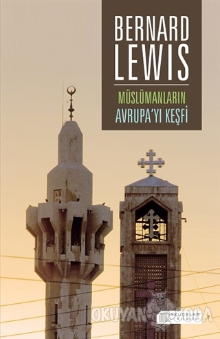 Müslümanların Avrupa'yı Keşfi - Bernard Lewis - Akıl Çelen Kitaplar