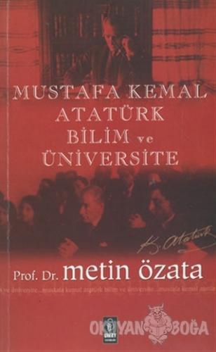 Mustafa Kemal Atatürk Bilim ve Üniversite - Metin Özata - Umay Yayınla