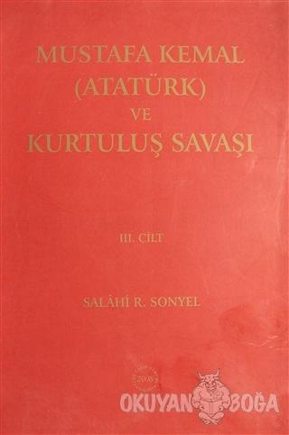 Mustafa Kemal (Atatürk) ve Kurtuluş Savaşı Ciilt: 3
