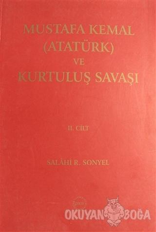 Mustafa Kemal (Atatürk) ve Kurtuluş Savaşı Cilt: 2