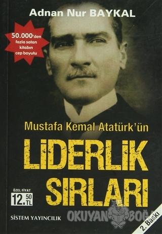 Mustafa Kemal Atatürk'ün Liderlik Sırları - Adnan Nur Baykal - Sistem