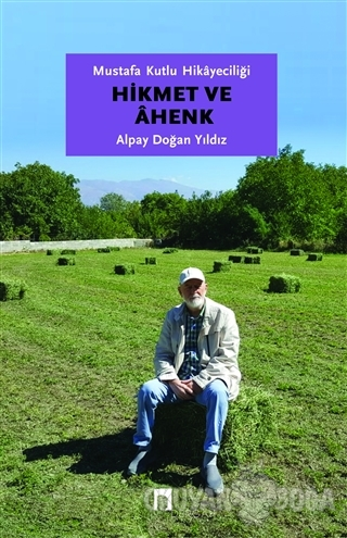 Mustafa Kutlu Hikayeciliği: Hikmet ve Ahenk