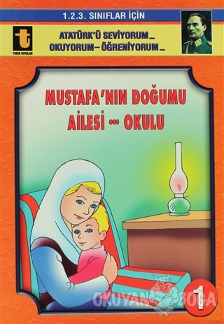 Mustafa'nın Doğumu - Ailesi - Okulu (Eğik El Yazısı)