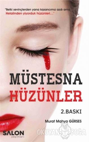 Müstesna Hüzünler - Murat Mahya Gürses - Salon Yayınları