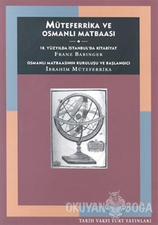 Müteferrika ve Osmanlı Matbaası - Franz Babinger - Tarih Vakfı Yurt Ya
