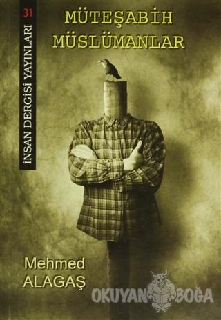 Müteşabih Müslümanlar - Mehmed Alagaş - İnsan Dergisi Yayınları