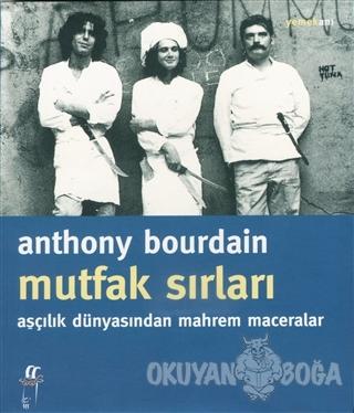 Mutfak Sırları - Anthony Bourdain - Oğlak Yayıncılık
