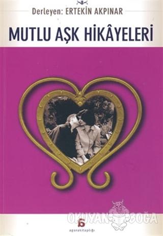 Mutlu Aşk Hikayeleri - Ertekin Akpınar - Agora Kitaplığı